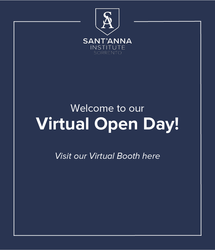 Sant'Anna Institute Sorrento. Welcome to our virtual open day! Visit our virtual booth here.